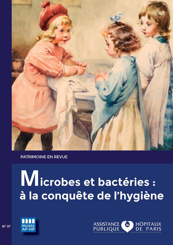 """Patrimoine en revue, """"Microbes et bactéries : à la conquête de l'hygiène"""""""