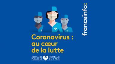 1ère série de podcasts AP-HP en partenariat avec France Info : « Coronavirus : au cœur de la lutte »