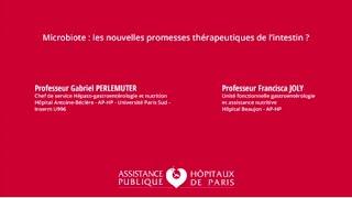 AP-HP - Microbiote : nouvelles promesses thérapeutiques de l'intestin - Pr G. Perlemuter et F. Joly